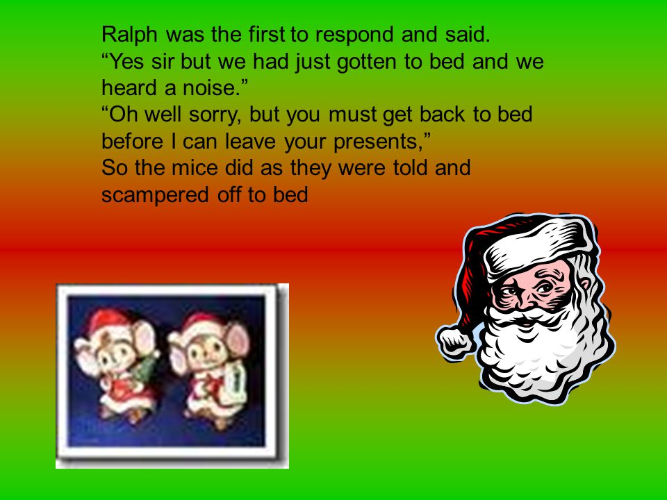 Ralph was the first to respond and said.