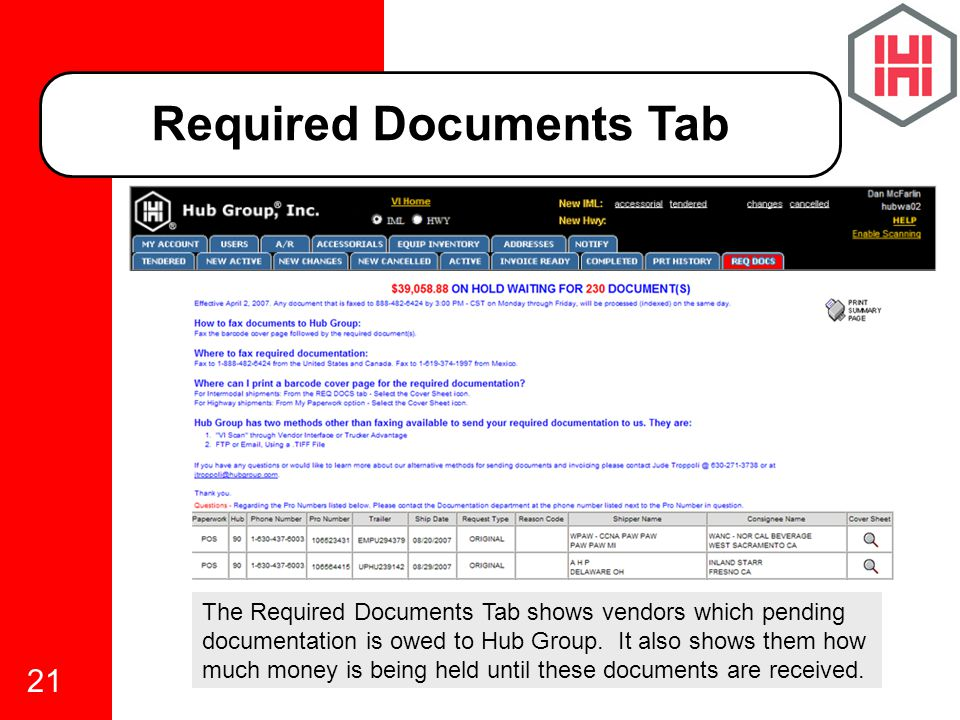 21 Required Documents Tab The Required Documents Tab shows vendors which pending documentation is owed to Hub Group.