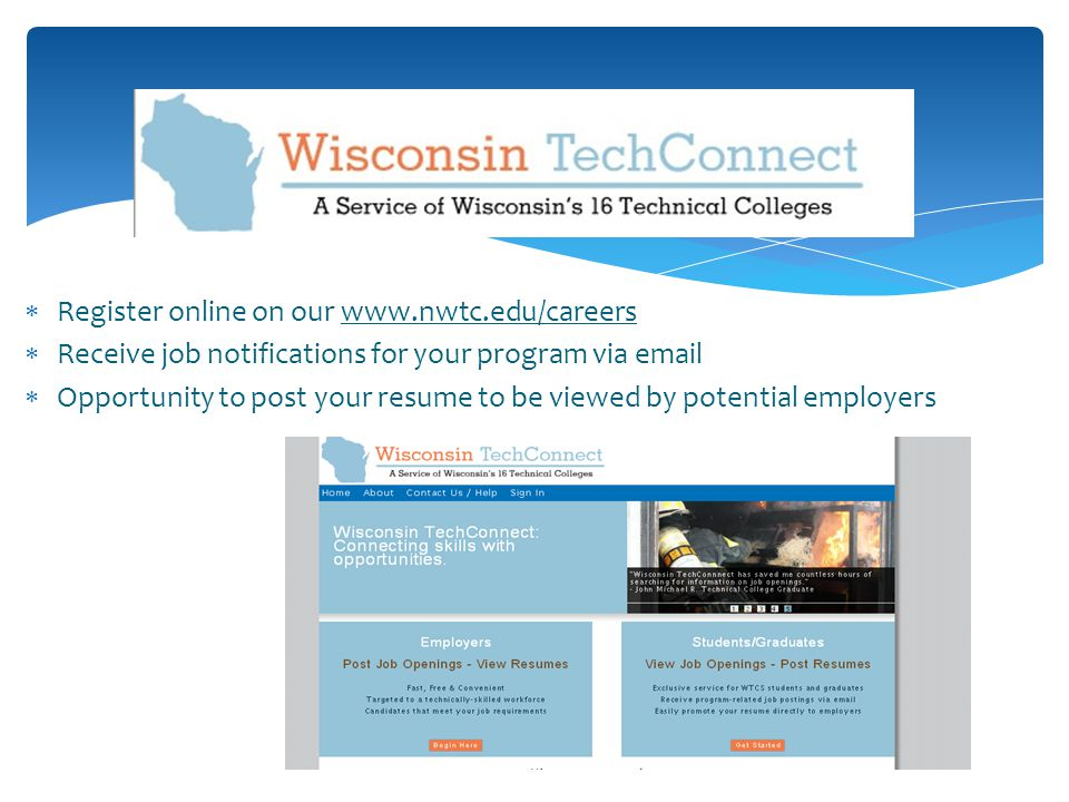  Register online on our    Receive job notifications for your program via   Opportunity to post your resume to be viewed by potential employers