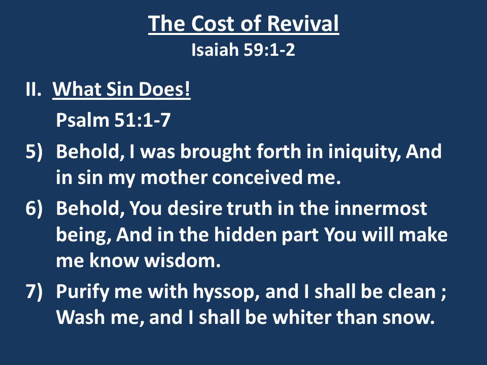 The Cost of Revival Isaiah 59:1-2 II. What Sin Does.