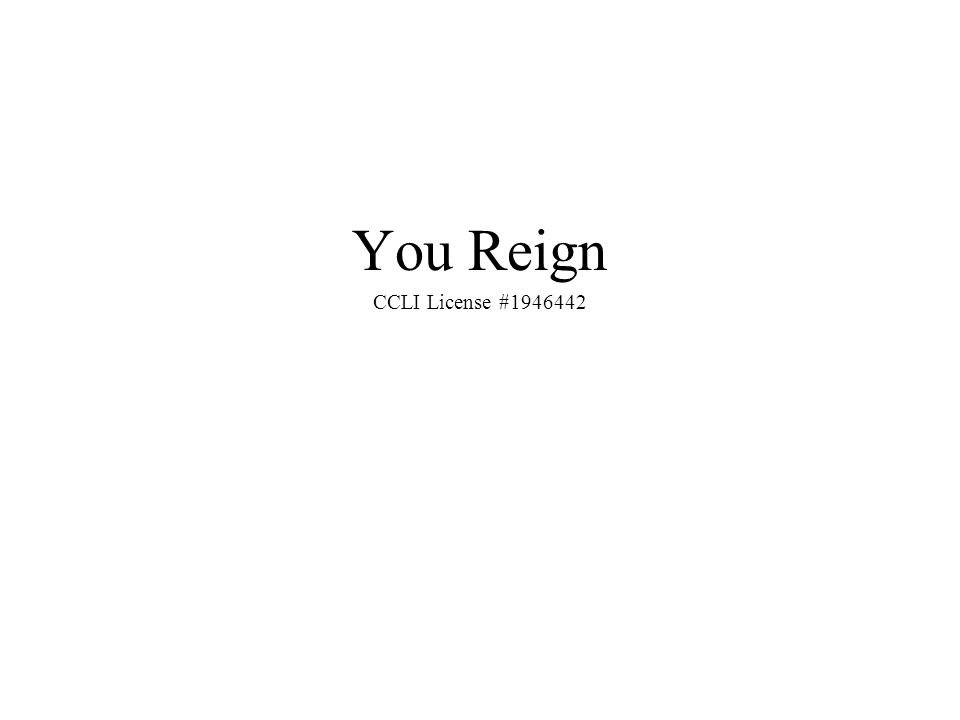 You Reign CCLI License #