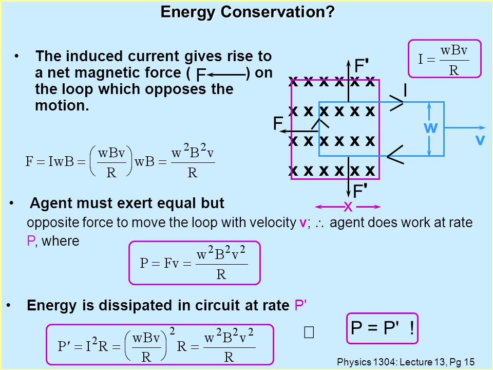 Physics 1304: Lecture 13, Pg 14 Calculation Suppose we pull with velocity v a coil of resistance R through a region of constant magnetic field B.