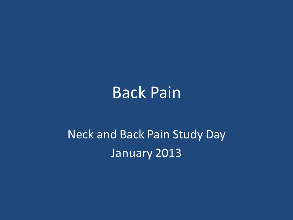 Back Pain Neck and Back Pain Study Day January 2013