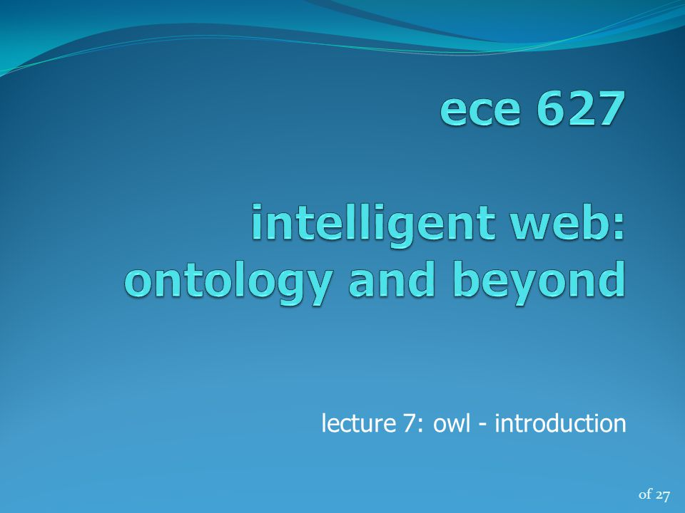 of 27 lecture 7: owl - introduction