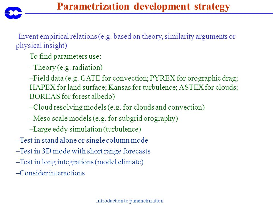 Introduction to parametrization Parametrization development strategy -Invent empirical relations (e.g.