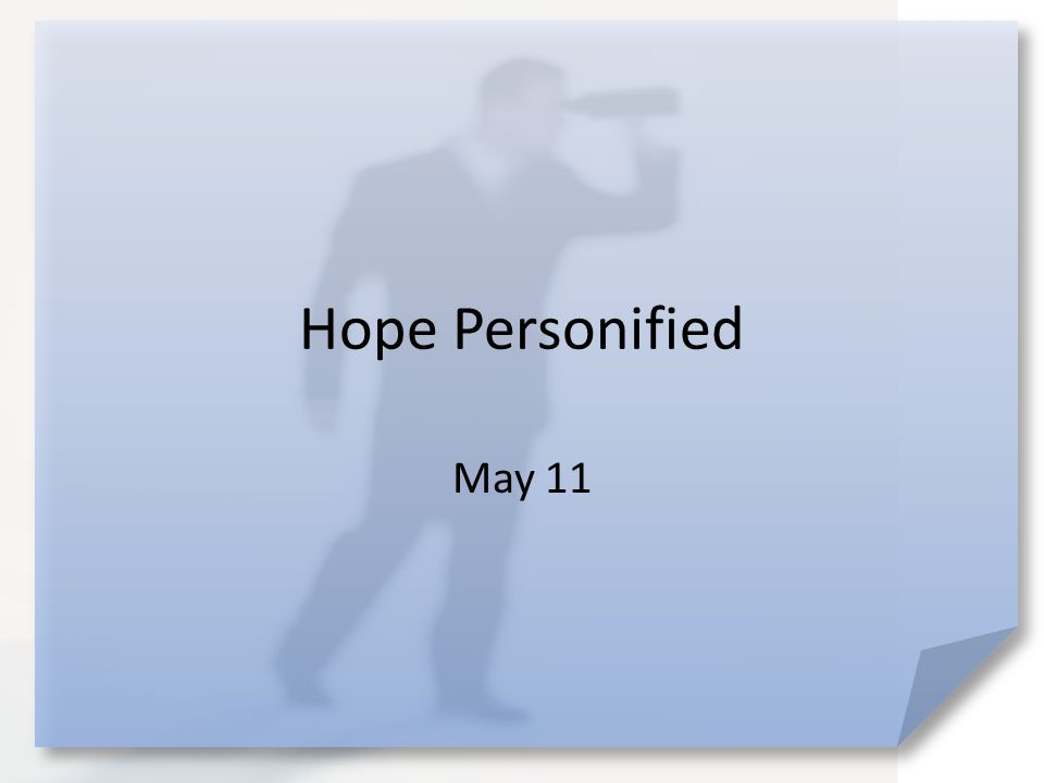 Hope Personified May 11