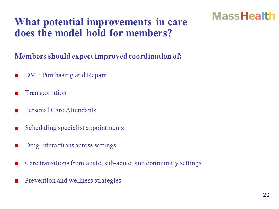 20 What potential improvements in care does the model hold for members.