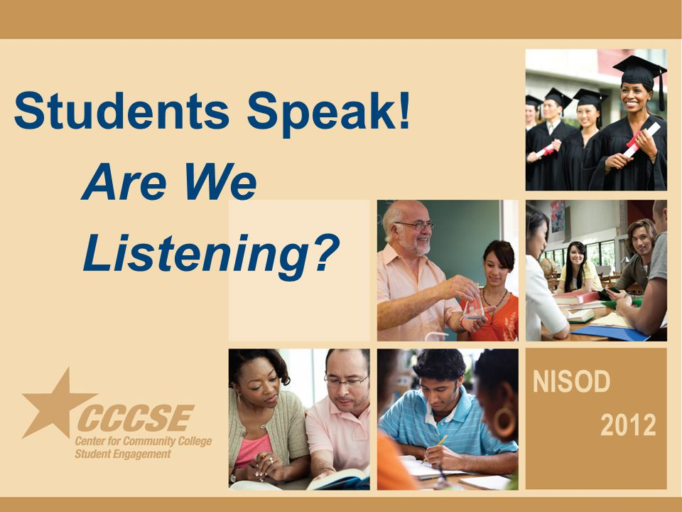 Students Speak! Are We Listening NISOD 2012