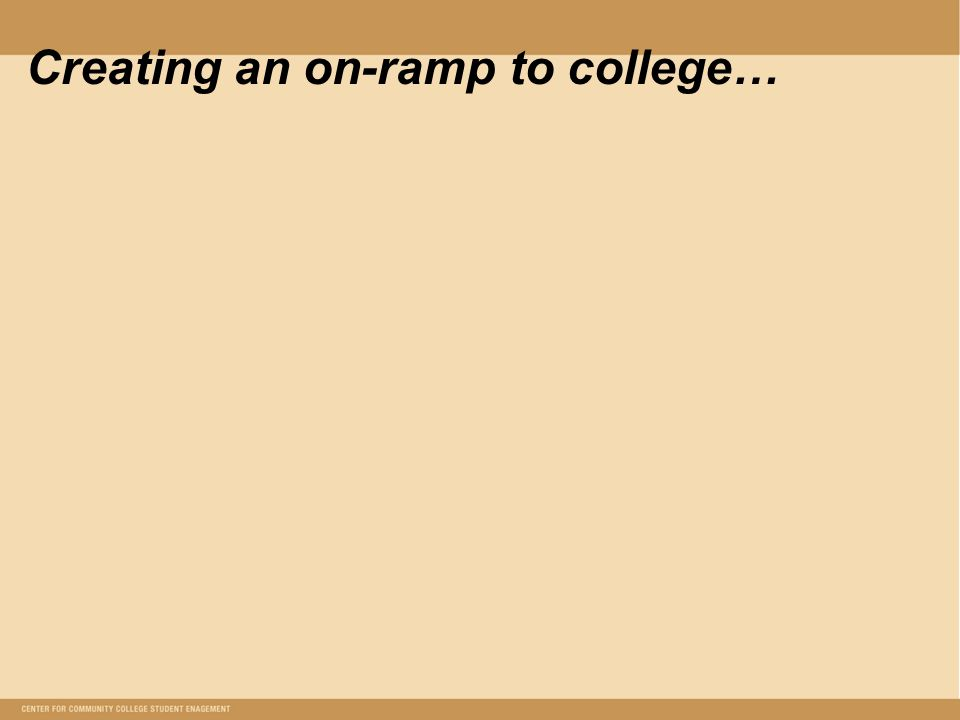 Creating an on-ramp to college…