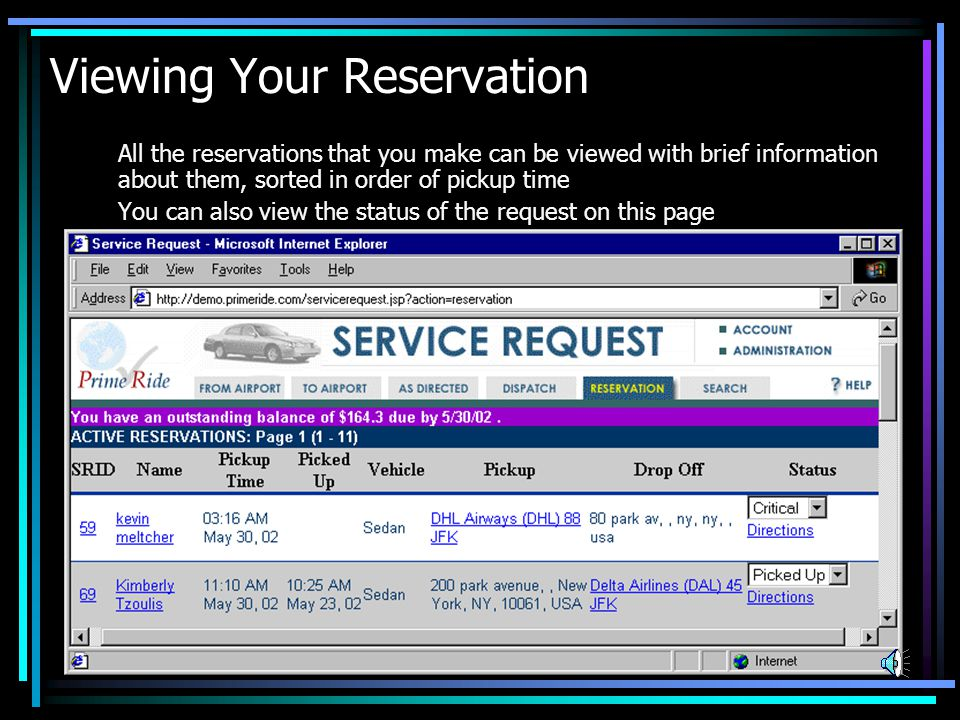 Placing a Service Request Placing a service request is done on one screen, with one click.