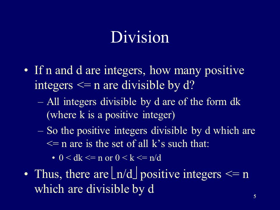 5 Division If n and d are integers, how many positive integers <= n are divisible by d.