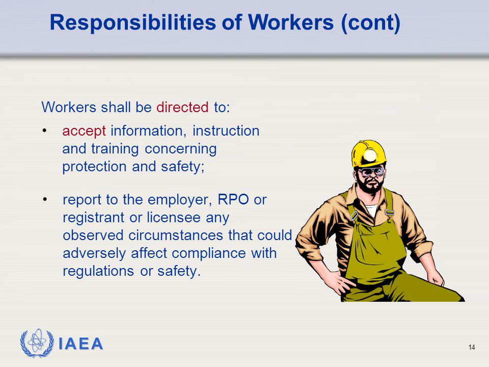 IAEA 14 report to the employer, RPO or registrant or licensee any observed circumstances that could adversely affect compliance with regulations or safety.