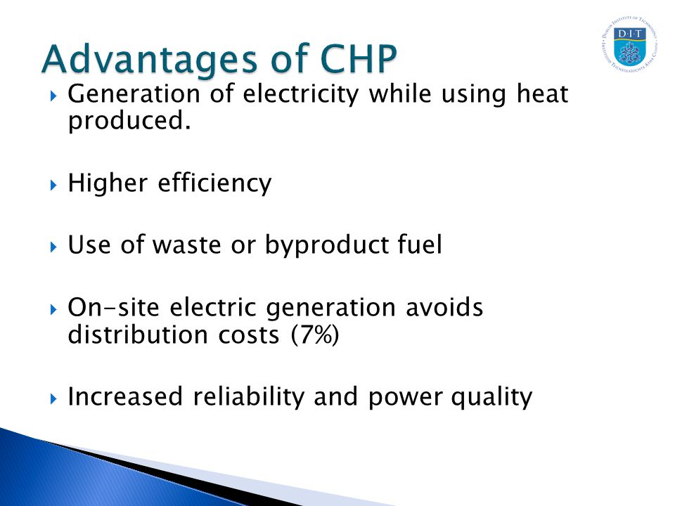  Generation of electricity while using heat produced.