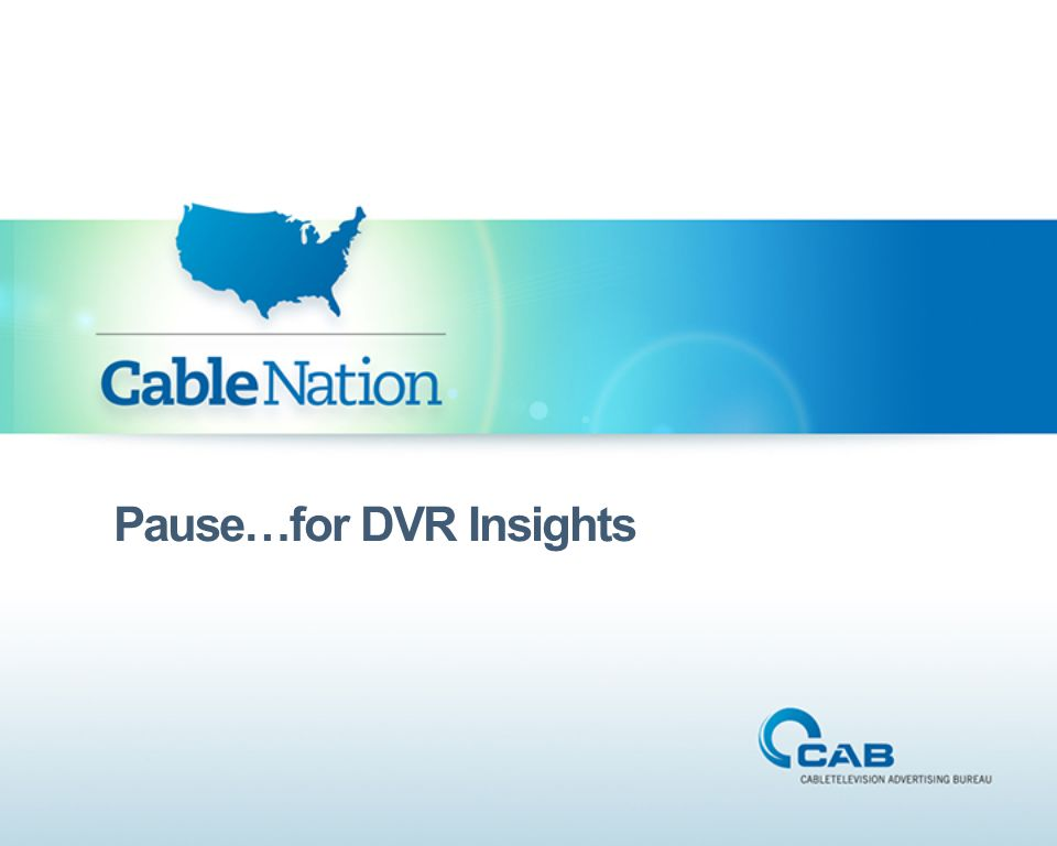 Pause…for DVR Insights