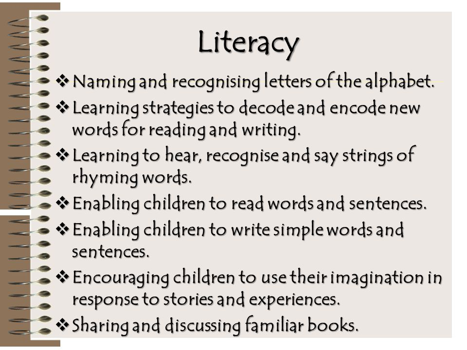 Literacy  Naming and recognising letters of the alphabet.