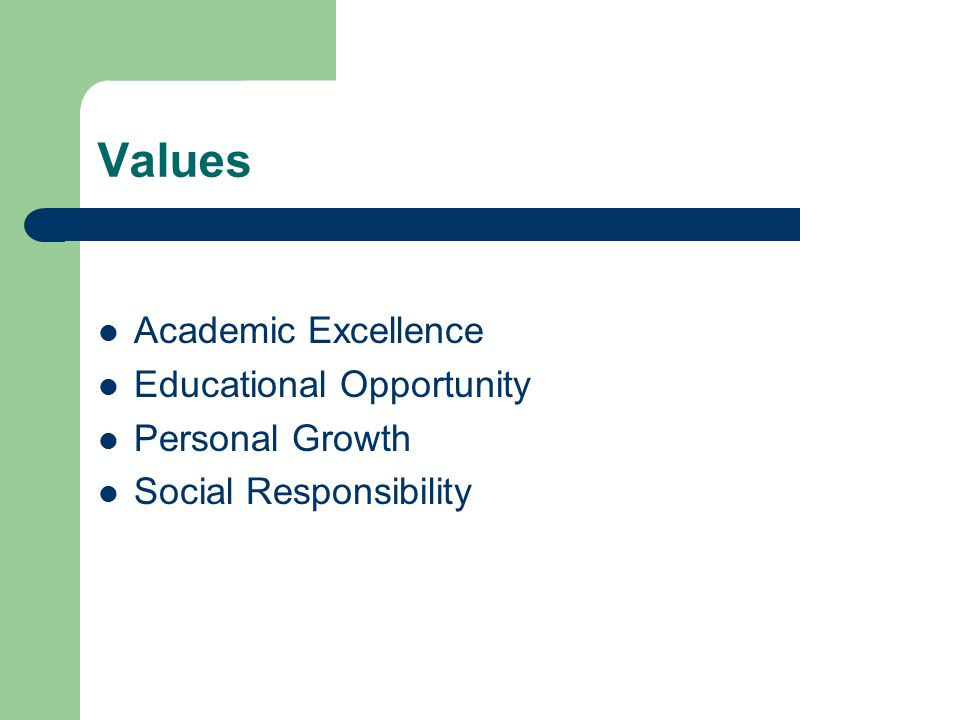 Values Academic Excellence Educational Opportunity Personal Growth Social Responsibility
