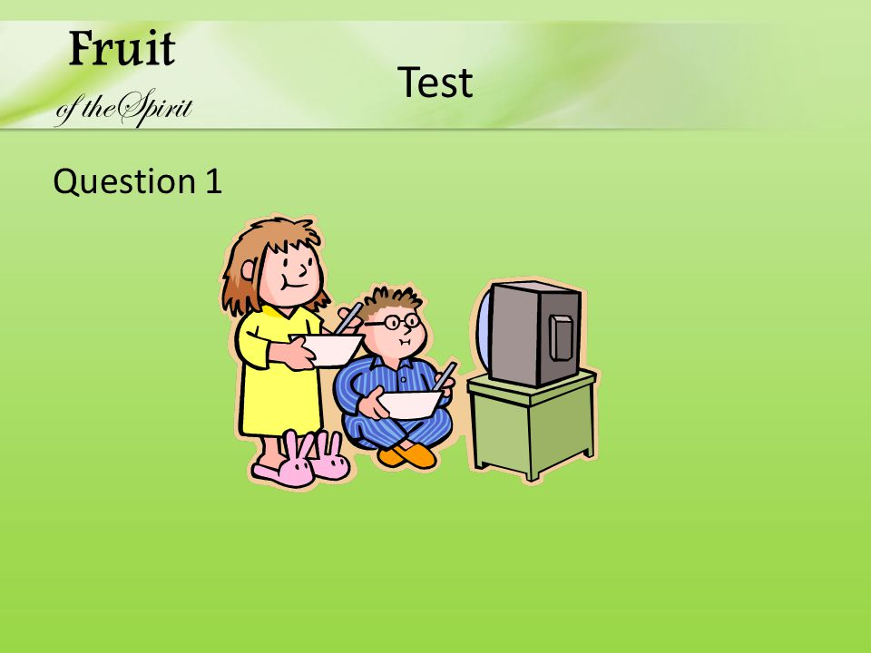 Test Question 1 Fruit of theSpirit
