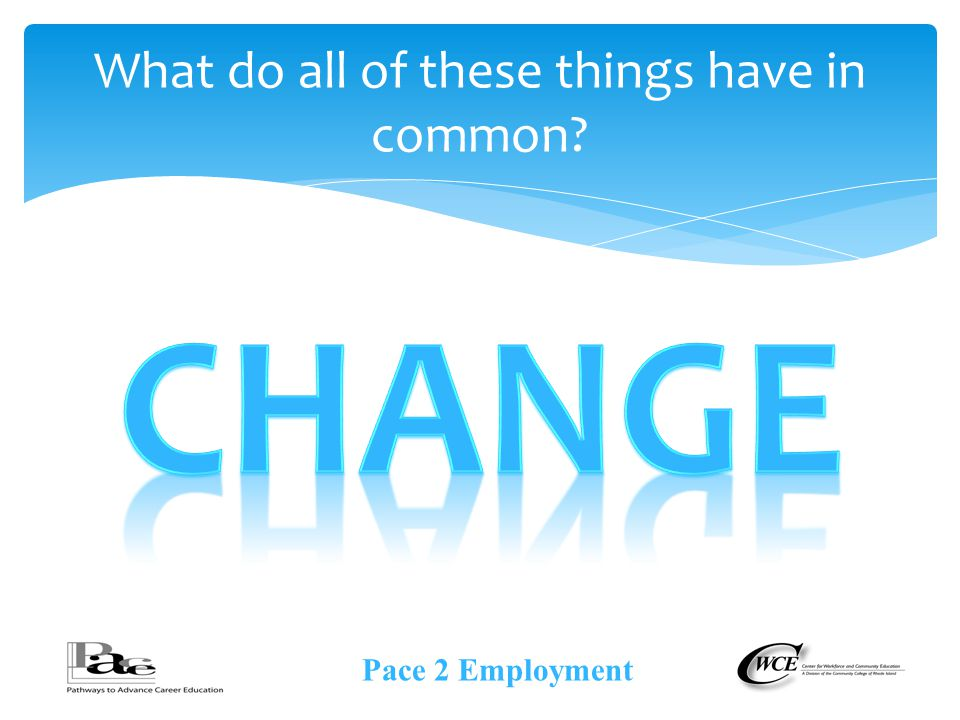 What do all of these things have in common Pace 2 Employment