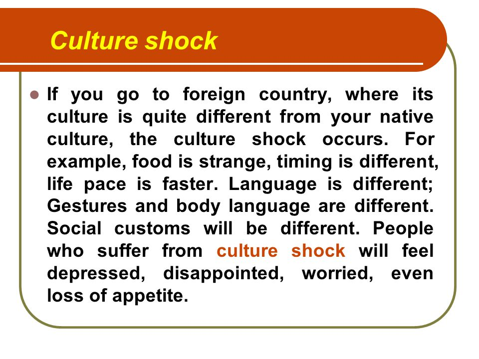 Cultural Adaptation Whats All This About Culture Shock Dp