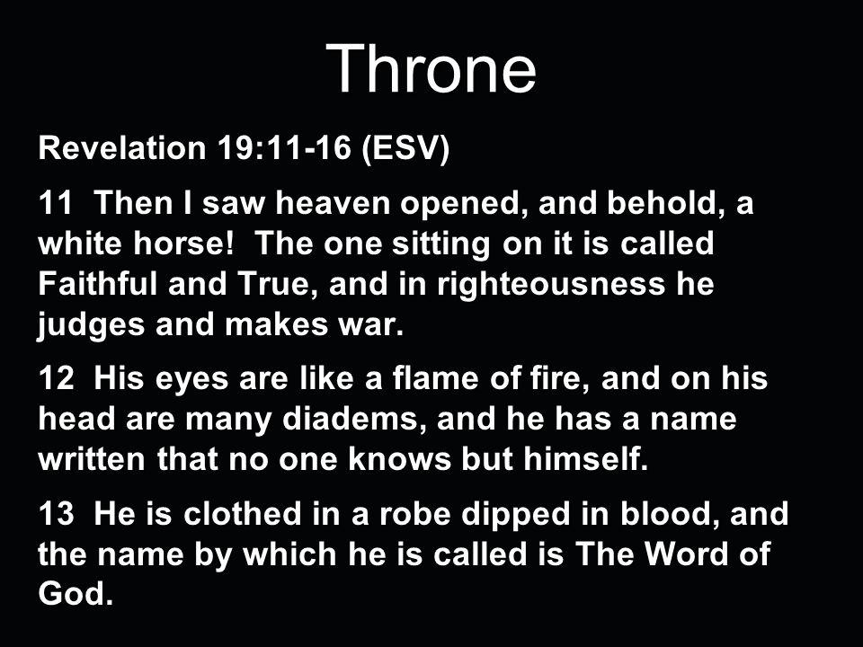 THRONE Philippians 2:1-11  Throne Revelation 19:11-16 (ESV