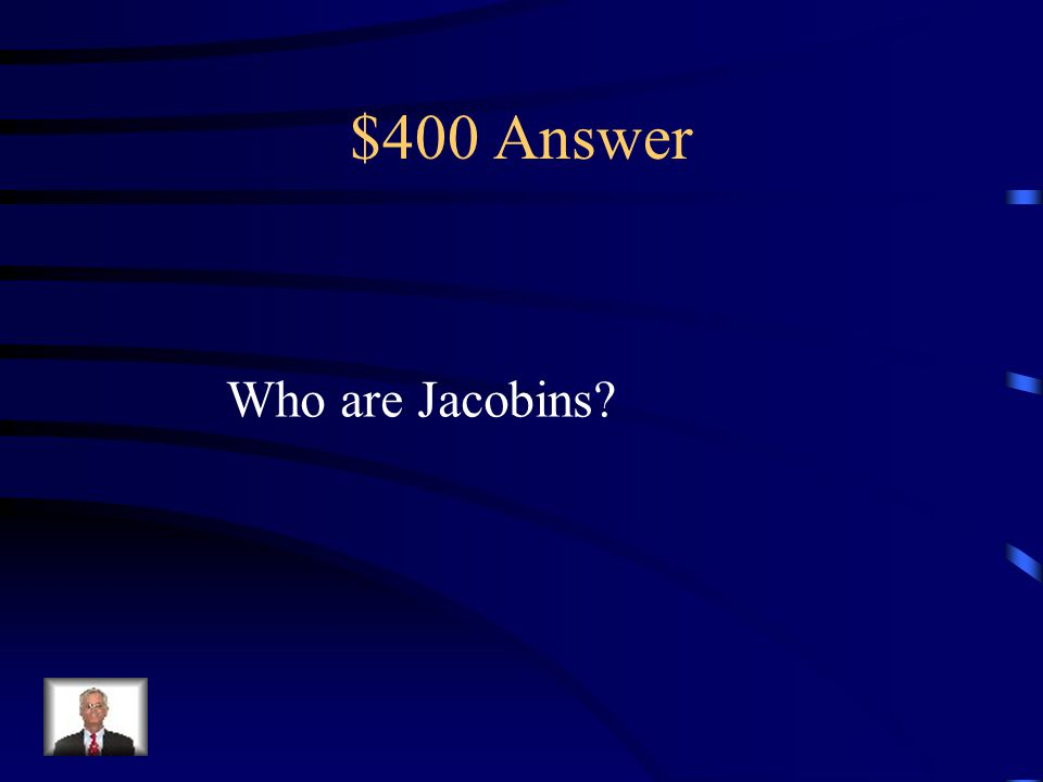 $400 Question from Reign of Terror This was a social club of radical Lawyers