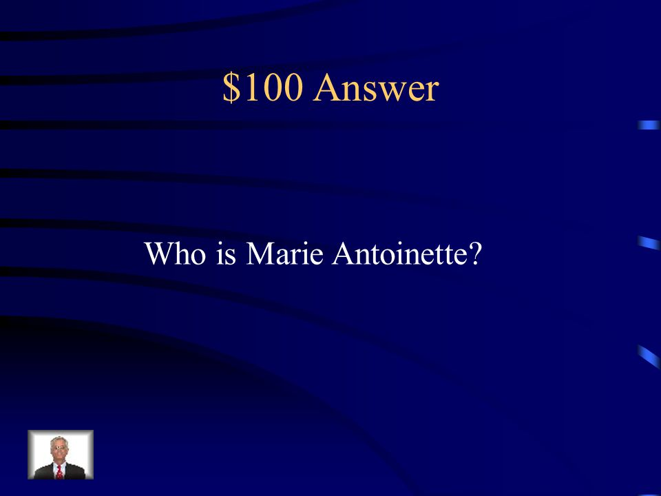 $100 Question from Misc. She was Louis XVI's wife who was hated by the French people.