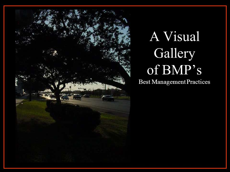 A Visual Gallery of BMP's Best Management Practices
