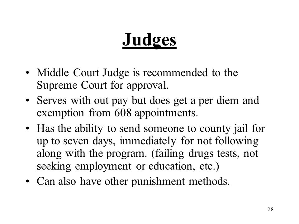 28 Judges Middle Court Judge is recommended to the Supreme Court for approval.