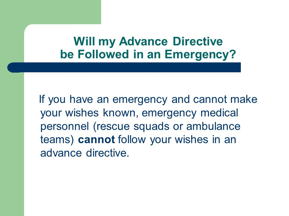 Will my Advance Directive be Followed in an Emergency.