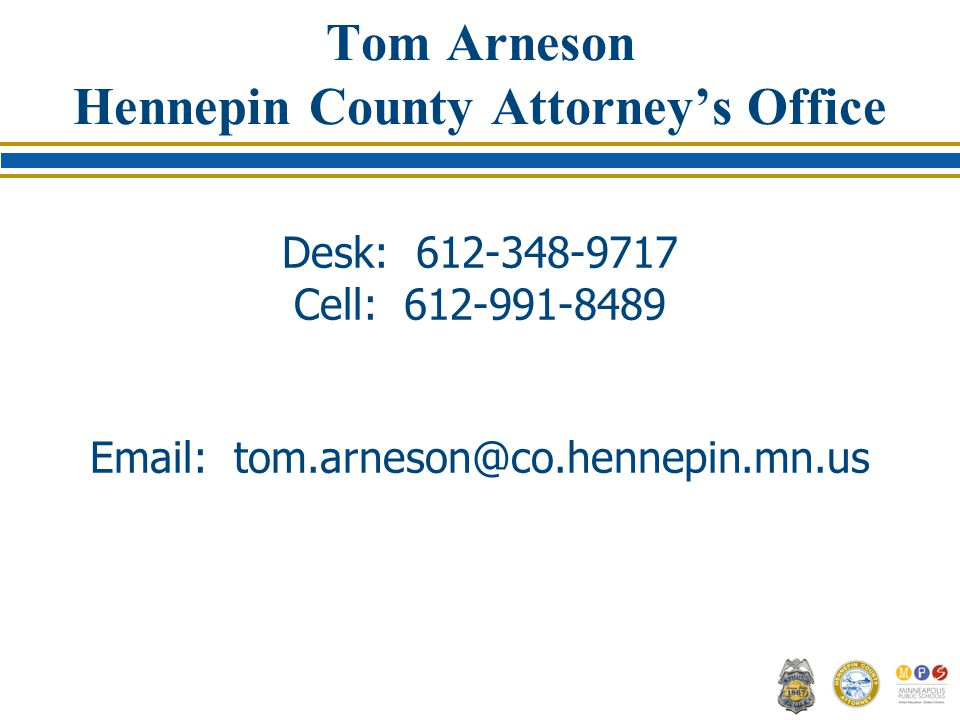 Tom Arneson Hennepin County Attorney's Office Desk: Cell: