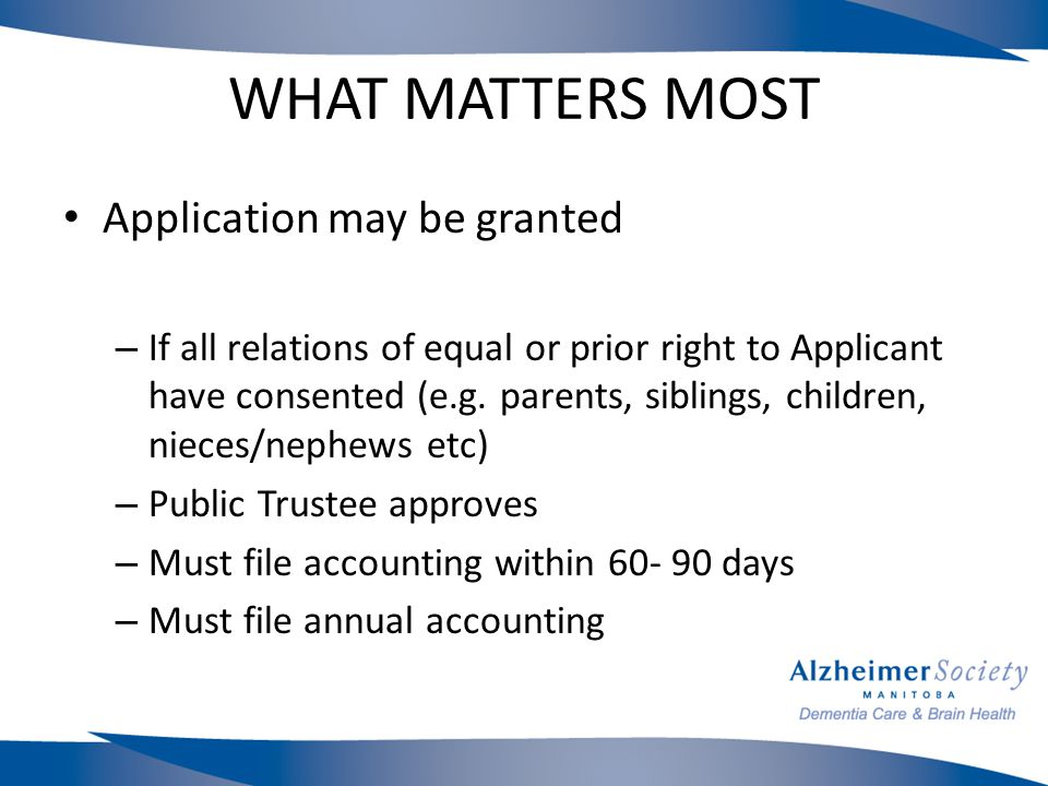 WHAT MATTERS MOST Application may be granted – If all relations of equal or prior right to Applicant have consented (e.g.