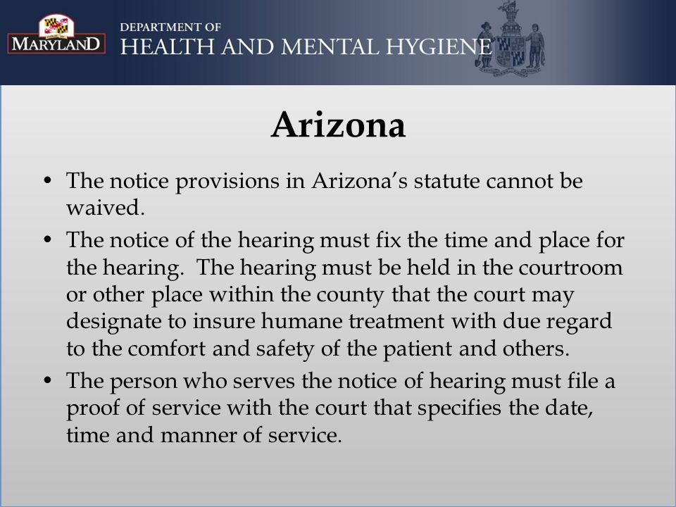 Arizona The notice provisions in Arizona's statute cannot be waived.
