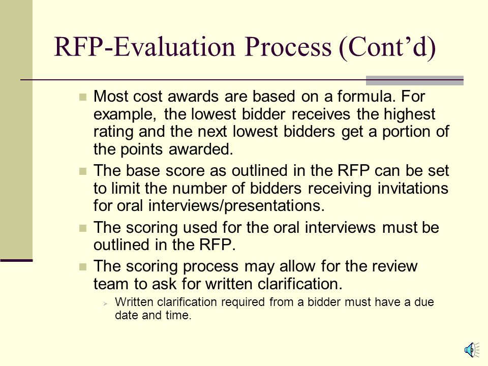 RFP-Evaluation Process Forming and Instructing the Review Team  All members of the RFP evaluation team must participate in the scoring of all the proposals.