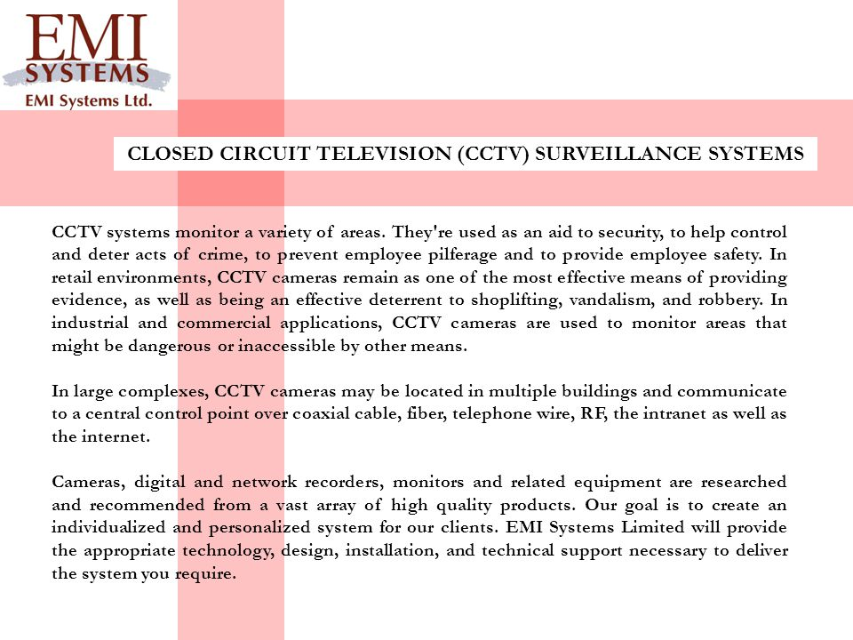 CLOSED CIRCUIT TELEVISION (CCTV) SURVEILLANCE SYSTEMS CCTV systems monitor a variety of areas.