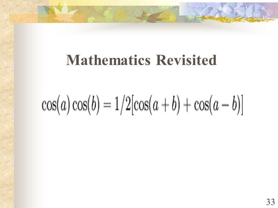 33 Mathematics Revisited