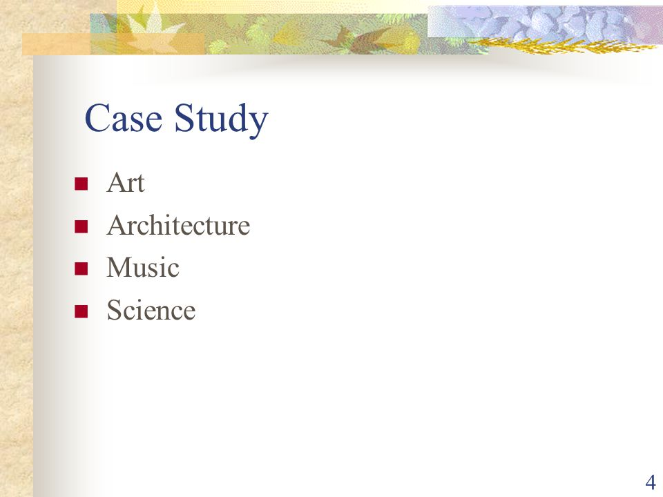 4 Case Study Art Architecture Music Science