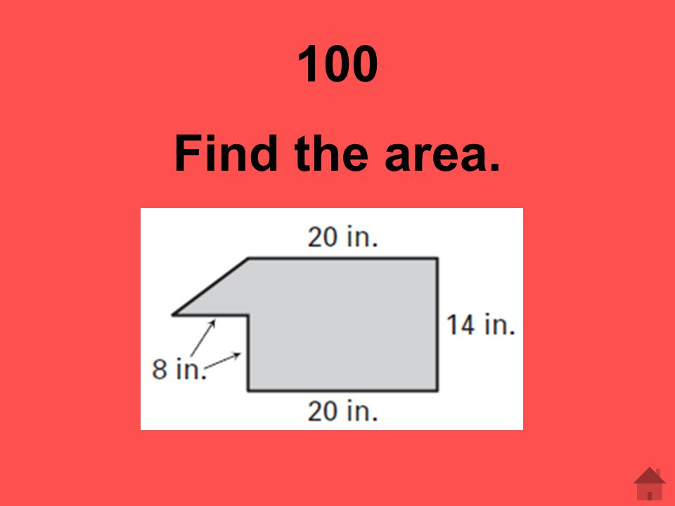 100 Find the area.