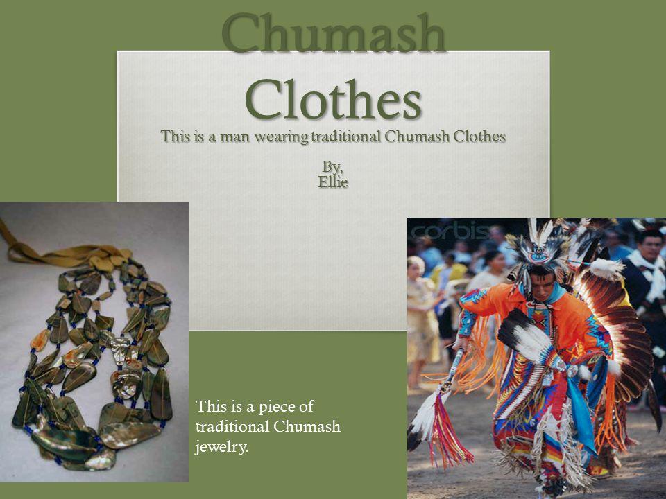 Chumash Clothes This is a man wearing traditional Chumash