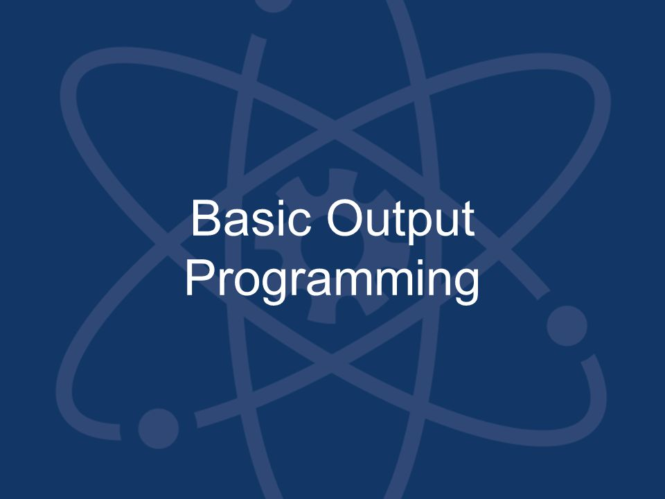 Basic Output Programming