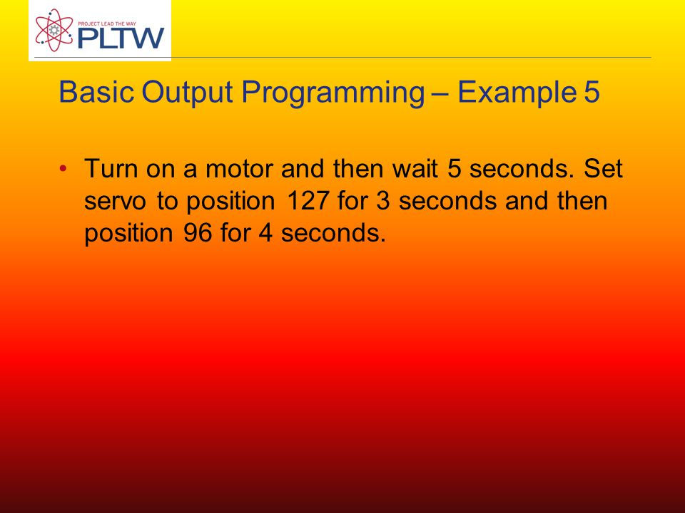 Basic Output Programming – Example 5 Turn on a motor and then wait 5 seconds.