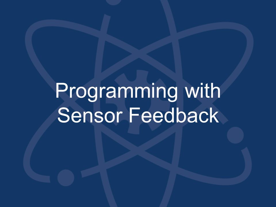 Programming with Sensor Feedback