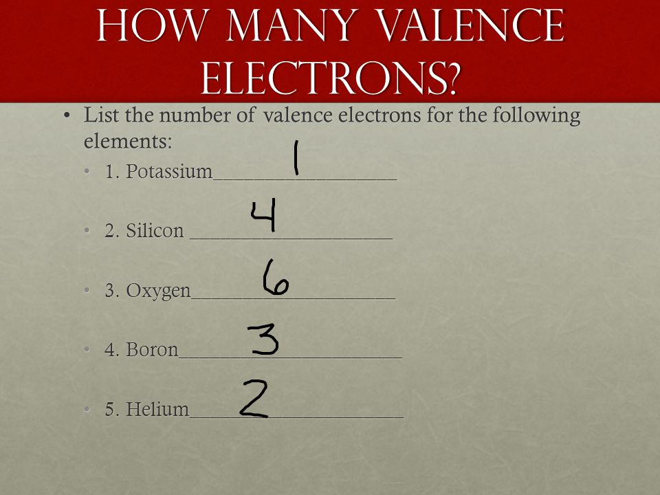 How many valence electrons.