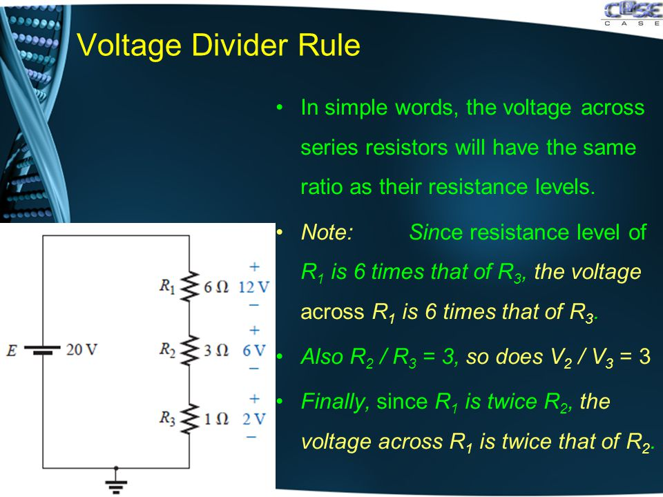 Voltage Divider Rule In simple words, the voltage across series resistors will have the same ratio as their resistance levels.