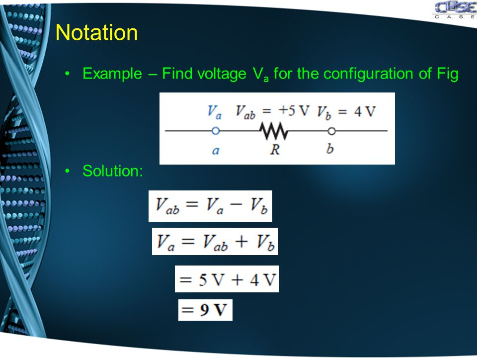 Notation Example – Find voltage V a for the configuration of Fig Solution: