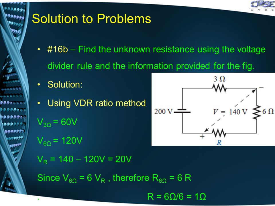 Solution to Problems #16b – Find the unknown resistance using the voltage divider rule and the information provided for the fig.