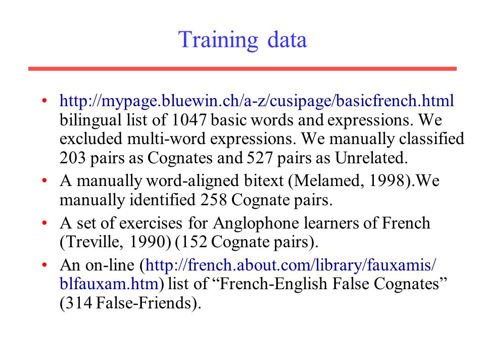 automatic identification of cognates and false friends in french and