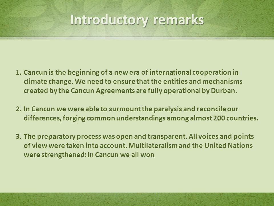1.Cancun is the beginning of a new era of international cooperation in climate change.