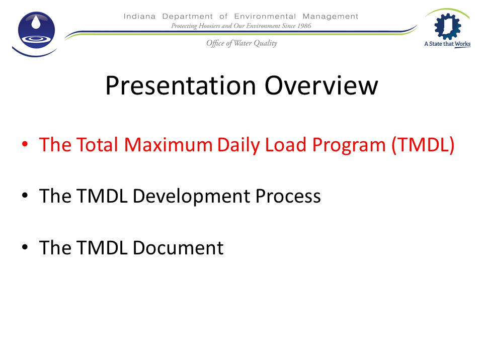 Presentation Overview The Total Maximum Daily Load Program (TMDL) The TMDL Development Process The TMDL Document