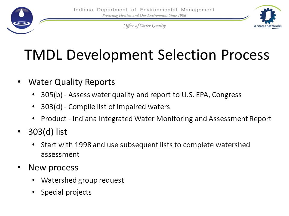 TMDL Development Selection Process Water Quality Reports 305(b) - Assess water quality and report to U.S.