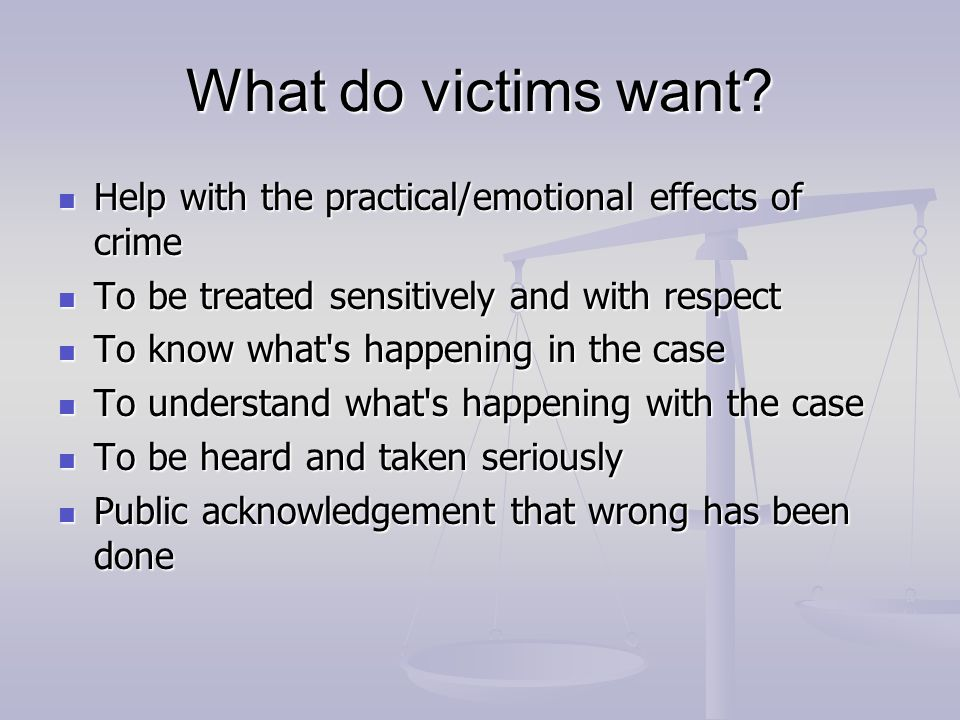 What do victims want.